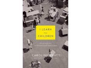 I Learn from Children Reprint Pratt, Caroline/ Frazier, Ian (Introduction by)