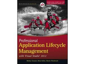 Professional Application Lifecycle Management with Visual Studio 2012 PAP/DOL Gousset, Mickey/ Keller, Brian/ Woodward, Martin