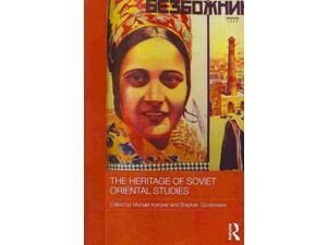 The Heritage of Soviet Oriental Studies Routledge Contemporary Russia and Eastern Europe Kemper, Michael (Editor)/ Conermann, Stephan (Editor)/ Asvaturov, Aleksei, Dr. (Contributor)/ Auezova, Zifa-Alu