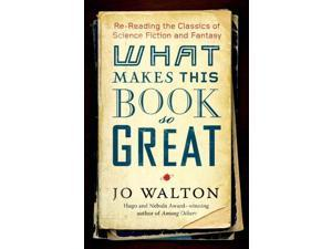 What Makes This Book So Great Walton, Jo