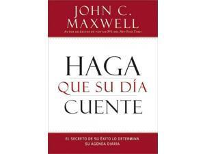 Haga que su dia cuente / Make Today Count Maxwell, John C.