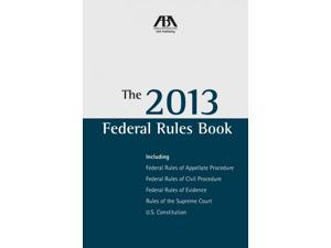 The Federal Rules Book 2013 American Bar Association (Corporate Author)