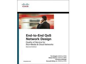 End-to-End QoS Network Design Networking Technology 2 HAR/PSC Szigeti, Tim/ Barton, Robert/ Hattingh, Christina/ Briley, Kenneth Jr.