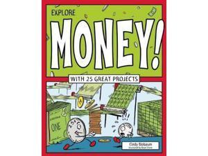 Explore Money! Explore Your World Blobaum, Cindy/ Stone, Bryan (Illustrator)