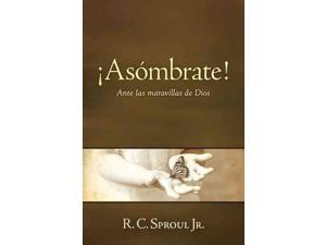 Asombrate! / The Call to Wonder (SPANISH): Ante las maravillas de dios / Loving God Like a Child