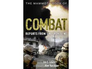 The Mammoth Book of Combat Lewis, Jon E. (Editor)/ Kershaw, Alex (Foreward By)