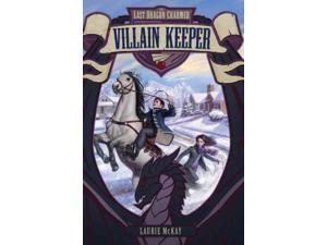 Villain Keeper Last Dragon Charmer McKay, Laurie