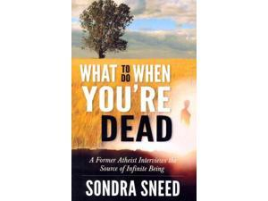 What to Do When You're Dead Sneed, Sondra
