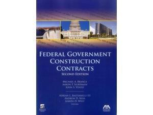 Federal Government Construction Contracts 2 Branca, Michael A. (Editor)/ Sillberman, Aaron P. (Editor)/ Vento, John S. (Editor)/ Bastianelli, Adrian L., III (Editor)/ Ness, Andrew D. (Editor)
