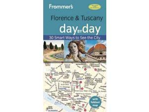 Frommer's Florence & Tuscany Day by Day (Frommer's Day by Day Florence & Tuscany)