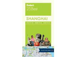 Fodor's 25 Best Shanghai (Fodor's Shanghai's 25 Best)