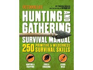 Hunting & Gathering Survival Manual Macwelch, Tim/ Outdoor Life (Contributor)