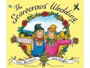 The Scarecrows' Wedding Donaldson, Julia/ Scheffler, Axel (Illustrator)