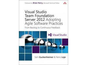 Visual Studio Team Foundation Server 2012 Microsoft Windows Development Series 3 Guckenheimer, Sam/ Loje, Neno