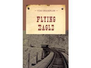 Flying Eagle An Evans Novel of the West Reprint Champlin, Tim
