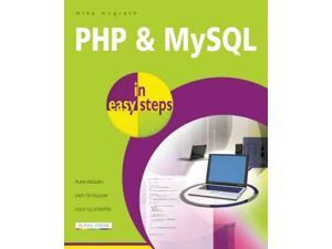 PHP & MySQL in Easy Steps In Easy Steps McGrath, Mike