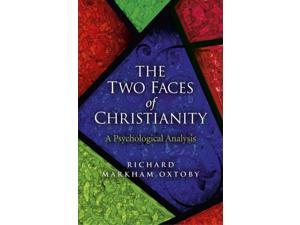 The Two Faces of Christianity: A Psychological Analysis