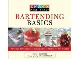Knack Bartending Basics Knack Make It Easy 1 Original Charming, Cheryl/ Bourgoin, Susan (Photographer)