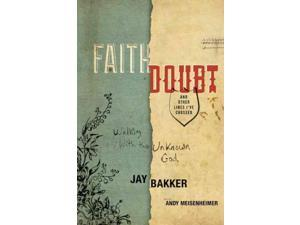 Faith, Doubt, and Other Lines I've Crossed Bakker, Jay/ Meisenheimer, Andy (Contributor)