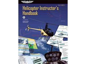 Helicopter Instructor's Handbook 2012 Reprint Federal Aviation Administration (Corporate Author)