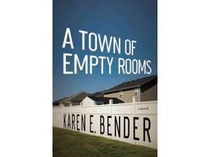 A Town of Empty Rooms Bender, Karen E.