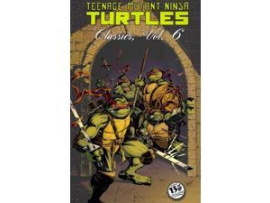 Teenage Mutant Ninja Turtles Classics 6 (Teenage Mutant Ninja Turtles)