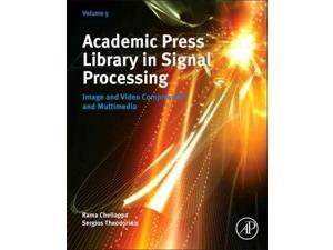 Academic Press Library in Signal Processing #58; Image and Video Compression and Multimedia