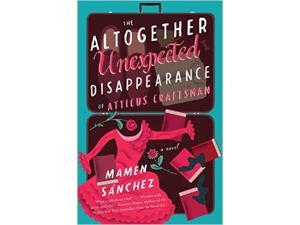 The Altogether Unexpected Disappearance of Atticus Craftsman Sanchez, Mamen