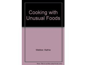 Cooking with Unusual Foods