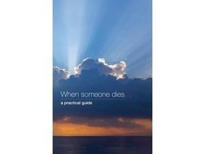 When Someone Dies: A Practical Guide