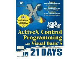 Teach Yourself ActiveX Programming with Visual Basic in 21 Days (Sams Teach Yourself)
