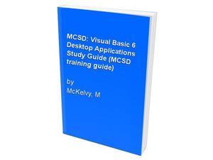 MCSD: Visual Basic 6 Desktop Applications Study Guide (MCSD training guide)