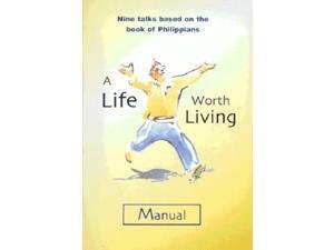 A Life Worth Living Guest Manual: Study Manual