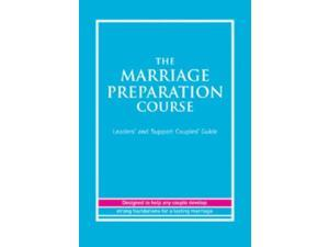 The Marriage Preparation Course Leaders' and Support Couples' Guide