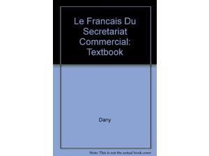 Le Francais Du Secretariat Commercial: Textbook