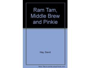 Ram Tam, Middle Brew and Pinkie