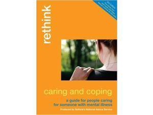 Caring and Coping: A Guide for People Caring for Someone with Mental Illness