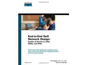 End-to-End QoS Network Design: Quality of Service in LANs, WANs, and VPNs: Quality of Service in LANs, WANs, and VPNs. Best-practice QoS designs for ... attacks (Networking Technology)