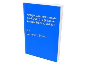 Amiga Graphics Inside and Out: 013 (Abacus Amiga Books, Vol 13)
