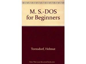 M. S.-DOS for Beginners