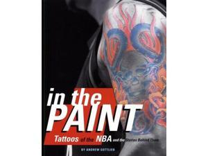 In the Paint: Tattoos of the NBA & the Stories Behind Them