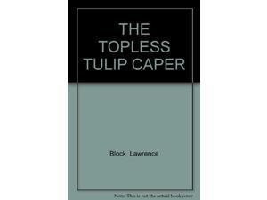 THE TOPLESS TULIP CAPER