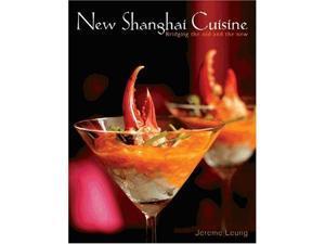 New Shanghai Cuisine: Bridging the Old and New (Mc Cuisine)