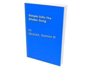 Simple Gifts:The Shaker Song