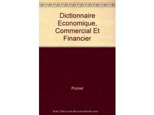 Dictionnaire Economique, Commercial Et Financier
