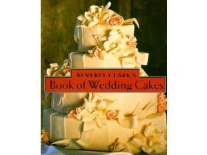 Beverly Clark's Book of Wedding Cakes (Miniature Editions)