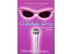 """Growl Power Forever: """"Shutdown at the Okie-Dokie"""", """"Cuchifrita, Ballerina"""", """"Dorinda Gets a Groove"""" and """"In the House with Mouse"""" Bk. 8, Bk. 10, Bk. 11 & Bk. 12 (Cheetah Girls)"""