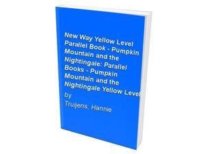 New Way Yellow Level Parallel Book - Pumpkin Mountain and the Nightingale: Parallel Books - Pumpkin Mountain and the Nightingale Yellow Level