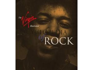 The Virgin Illustrated Encyclopedia of Rock (Virgin Encyclopedia)