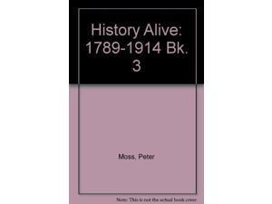 History Alive: 1789-1914 Bk. 3